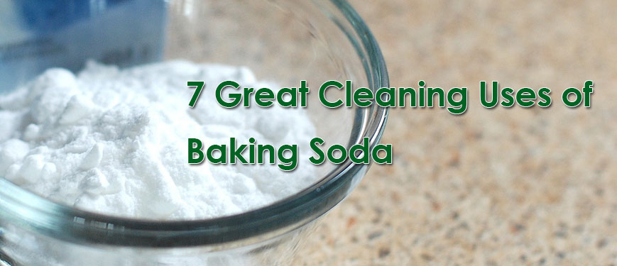 7 GREAT CLEANING USES OF BAKING SODA